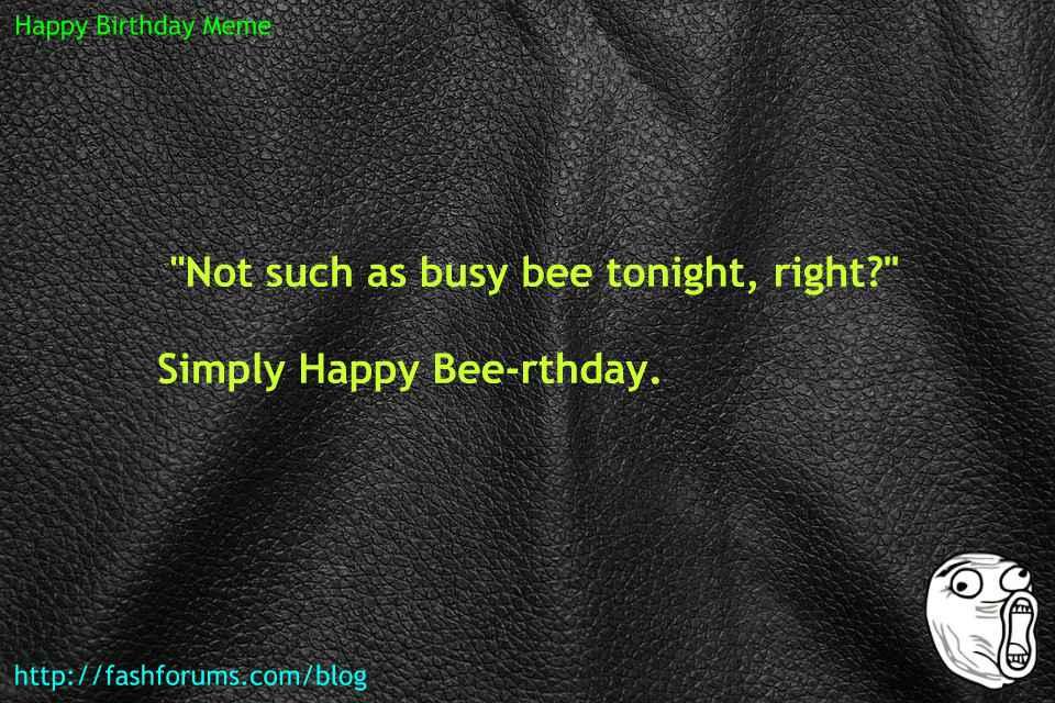 Happy birthday tonight meme 60 HAPPY BIRTHDAY MEME BEST EVER