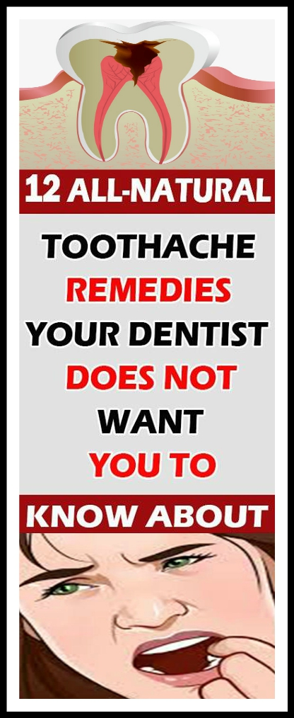 12 ALL NATURAL TOOTHACHE REMEDIES YOUR DENTIST DOSE NOT WANT YOU TO KNOW ABOUT 12 ALL NATURAL TOOTHACHE REMEDIES YOUR DENTIST DOSE NOT WANT YOU TO KNOW ABOUT