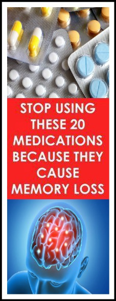STOP USING THESE MEDICATIONS BECAUSE THEY CAUSE MEMORY LOSS
