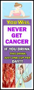 YOU WILL NEVER GET CANCER IF YOU DRINK THIS DRINK 115x300 YOU WILL NEVER GET CANCER IF YOU DRINK THIS DRINK