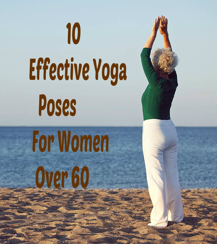 11 5 10 Effective Yoga Poses For Women Over 60