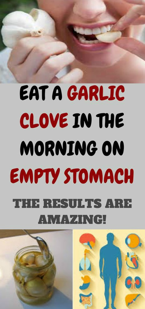 GARLIC CLOVE IN THE MORNING ON EMPTY STOMACH