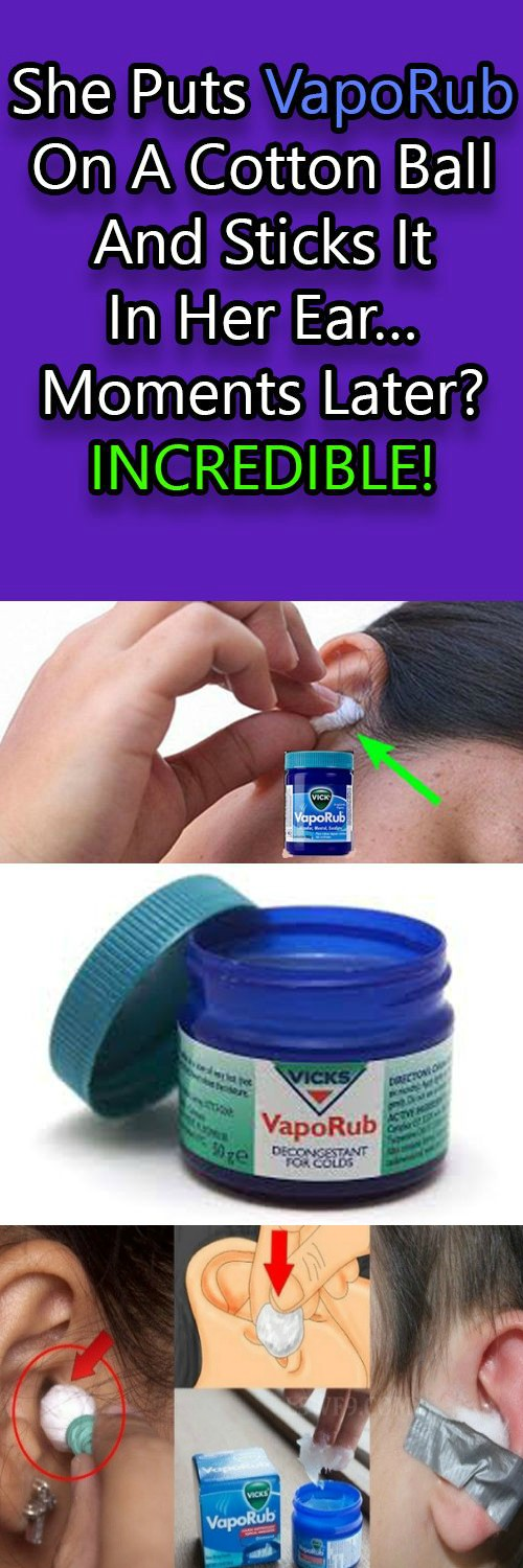 16 9 SHE PUTS VAPORUB ON A COTTON BALL AND STICKS IT IN HER EAR… MOMENTS LATER? INCREDIBLE!