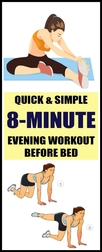 Quick Simple 8 Minute Evening Workout Before Bed Quick & Simple 8 Minute Evening Workout Before Bed