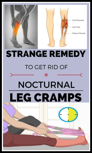 Strange Remedy To Get Rid Of Nocturnal Leg Cramps Strange Remedy To Get Rid Of Nocturnal Leg Cramps