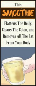 This 4 Ingredient Homemade SMOOTHIE Will Cleanse Your Colon and Remove All Fat from Your Body 126x300 This 4 Ingredient Homemade SMOOTHIE Will Cleanse Your Colon and Remove All Fat from Your Body!