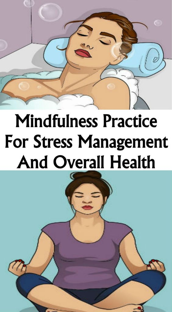 dde4a5fe1dea58dd7575f5fcf8a351a0 MINDFULNESS PRACTICE FOR STRESS MANAGEMENT AND OVERALL HEALTH