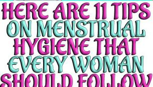 Here are 11 tips on menstrual hygiene that every woman should follow