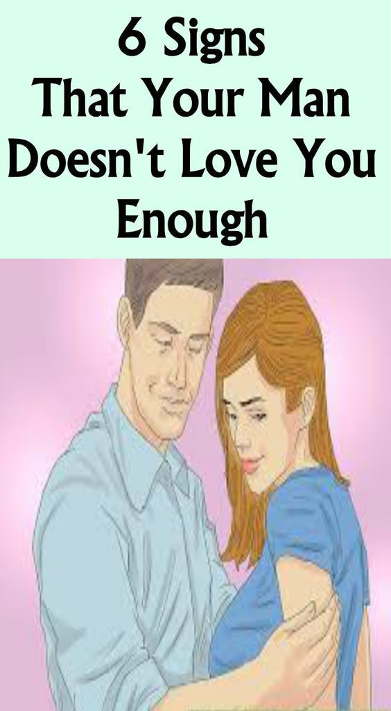 13 11 6 SIGNS THAT YOUR MAN DOESN'T LOVE YOU ENOUGH