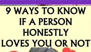 9 WAYS TO KNOW IF A PERSON HONESTLY LOVES YOU OR NOT