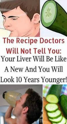 13 4 THE RECIPE DOCTORS WILL NOT TELL YOU YOUR LIVER WILL BE LIKE A NEW AND YOU WILL LOOK 10 YEARS YOUNGER