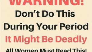 DON'T DO THIS 6 THINGS WHEN YOU HAVE PERIOD, IT MIGHT BE DEADLY