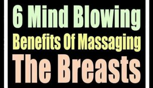 6 MIND BLOWING BENEFITS OF MASSAGING THE BREASTS!