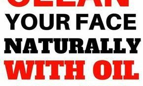 Clean Your Face Naturally With Oil (yep, Oil!)
