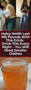 19 106x300 HALEY SMITH LOST 108 POUNDS WITH THIS DRINK. DRINK THIS EVERY NIGHT YOU WILL NEED SMALLER CLOTHES