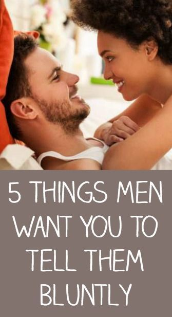 5 3 5 Things Men Want You To Tell Them Bluntly